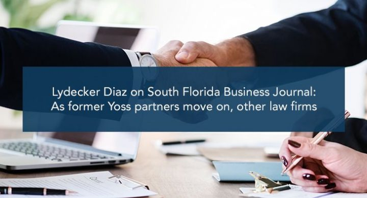 Picture of Lydeker Diaz on South Florida Business Journal as former Yoss partners move on, other law firms