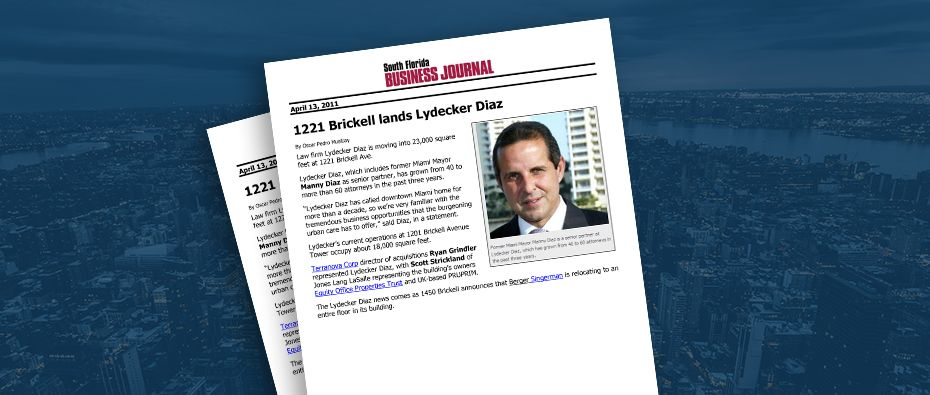 Picture of photo cover of article= South Florida Business Journal 1221 Brickell lands Lydecker Diaz 4-13-11