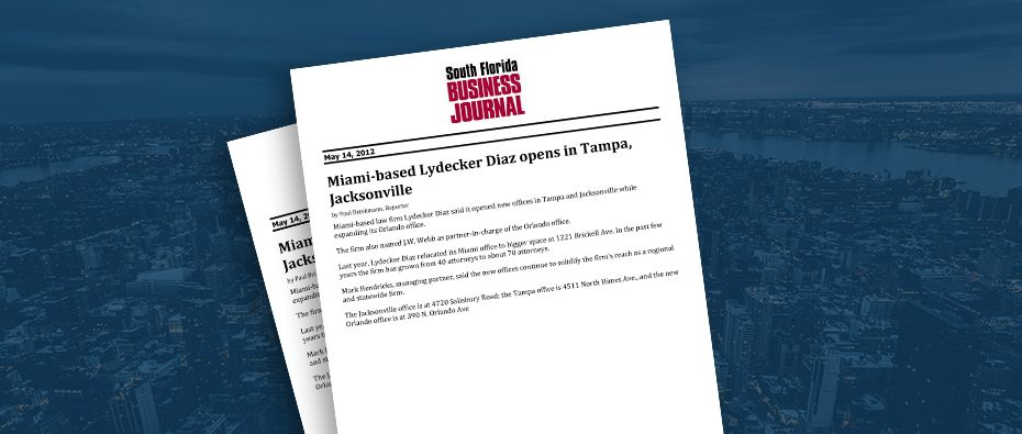 Picture of photo cover of article= South FL Business Journal Online, Miami bassed lydecker Diaz opens in tampa, jacksonville 05-14-12