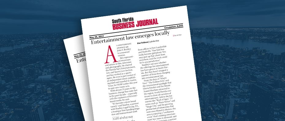 Picture of photo cover of article= South FL business Journal. Entertainment law emerges locally 05-25-12