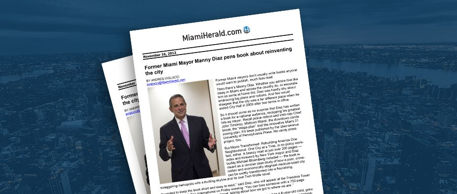 Picture of photo cover of article= MiamiHerald. Former miami mayor manny diaz pens book about reinventing the city 11-15-12