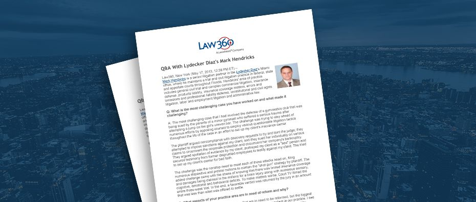 Picture of photo cover of article= Law360 Q&A with Lydecker Diaz Mark Hendricks 05-17-13