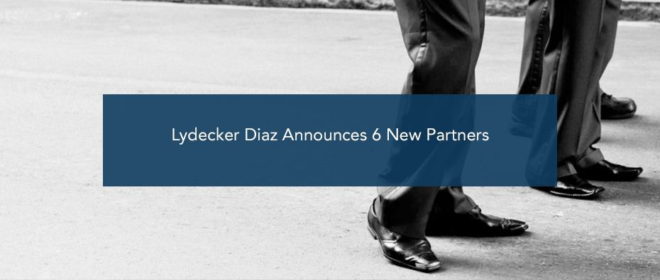 Picture of photo cover of article= Lydecker Diaz Announces 6 New Partners (B)