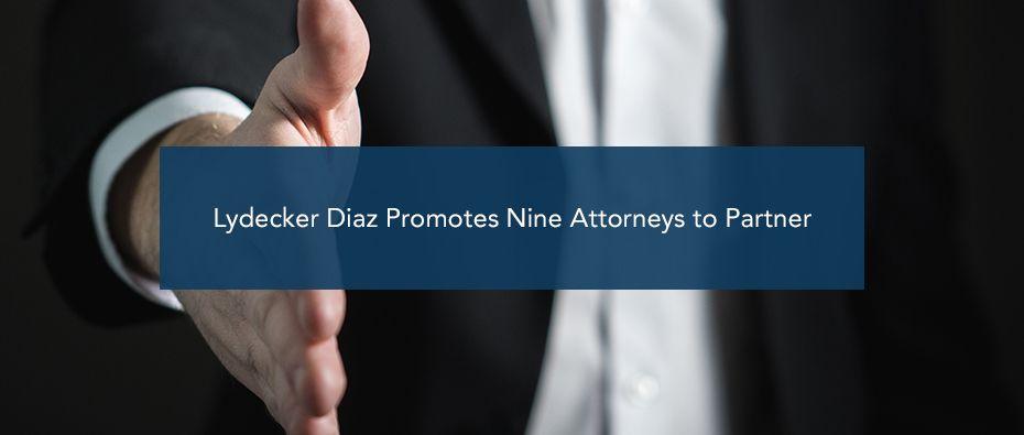 Lydecker Diaz Promotes Nine Attorneys to Partner