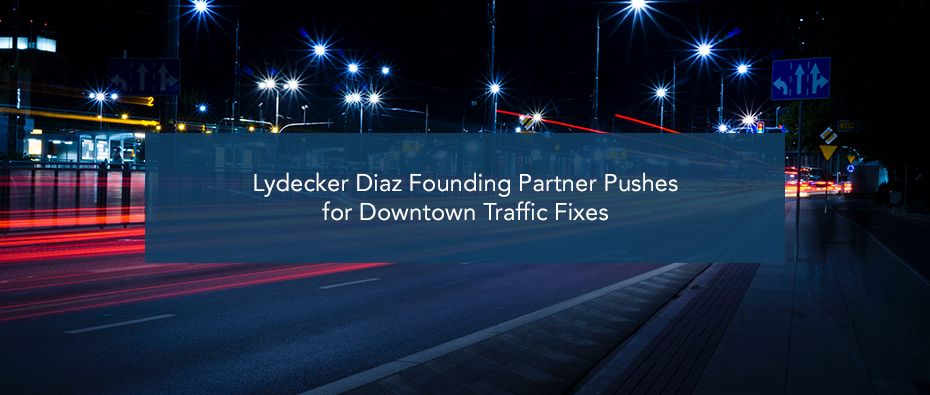 Picture of written the word lydeker Diaz founding partner pushes for downtown traffic fixes