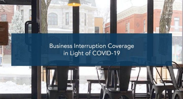 Business Interruption Coverage in Light of COVID-19
